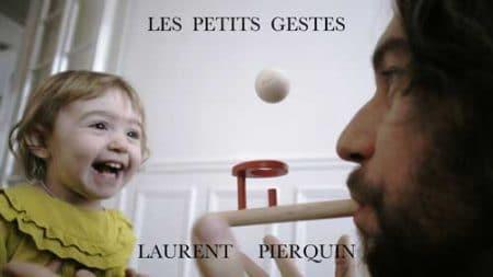 LES PETITS GESTES LAURENT PIERQUIN COMPOSITEUR MUSICIEN