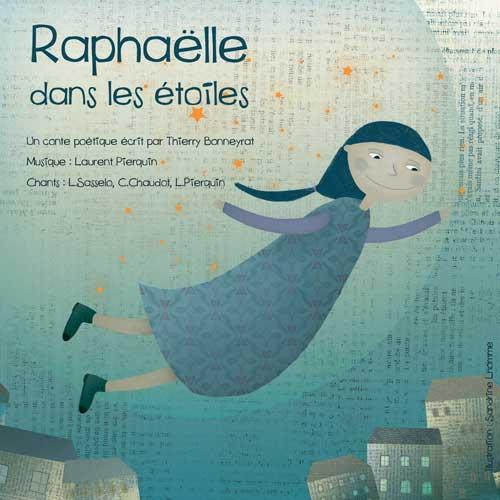 RAPHAELLE DANS LES ETOILES LAURENT PIERQUIN COMPOSITEUR MUSICIEN THIERRY BONNEYRAT